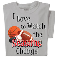 I love to watch the seasons change t-shirt