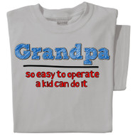 Grandpa, so easy to operate a kid can do it