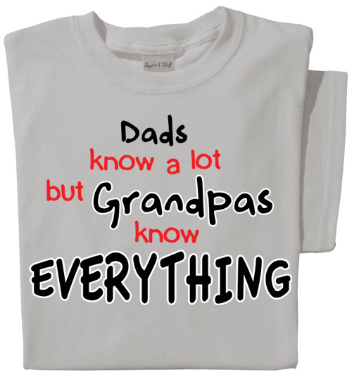 Dads know a lot, but Grandpas Everything T-shirt