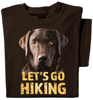 Let's Go Hiking T-shirt | Chocolate Labrador Dog Shirt