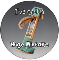 I've made a Huge Mistake Sandstone Ceramic Coaster | Front