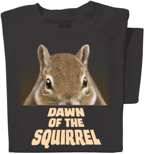 Dawn of the Squirrel | Squirrel Shirt