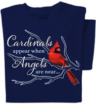 Cardinals appear when Angels are Near T-shirt |  Inspirational Bird Tee