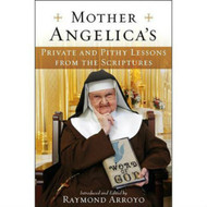 Mother Angelica's: Private and Pithy Lessons from the Scriptures