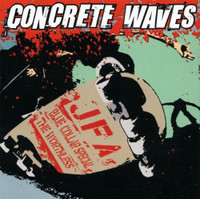 CONCRETE WAVES  -LAST COPIES!  Split release  with JFA / BLUE COLLAR SPECIAL / The WORTHLESS -  Comp CD's