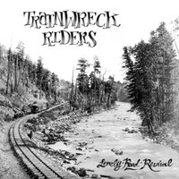 TRAINWRECK RIDERS - Lonely Road Revival - CD