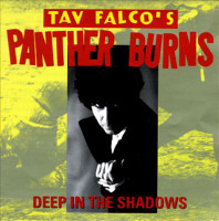 FALCO'S, TAV  PANTHER BURNS  -Deep In The Shadows  (Alex Chilton related ) CD's