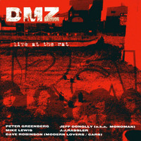 DMZ - Live at the Rat  ( Two prev unrel LIVE shows 1976!)  - CD