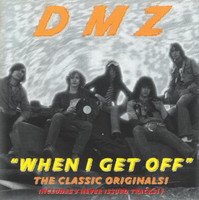 DMZ  -  When I Get Off / RELICS WITH BONUS TRACKS  CD's