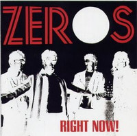 ZEROS   - Right Now-  LAST COPIES OF RARE GEMS AND NEW MATERIAL..CD