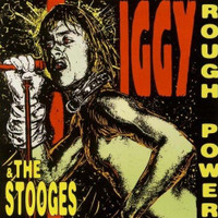 IGGY POP & the STOOGES - Rough Power  ( 70s material ) - CD