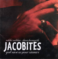 JACOBITES / NIKKI SUDDEN  -God Save Us Poor Sinners (Swell Maps related )-  CD