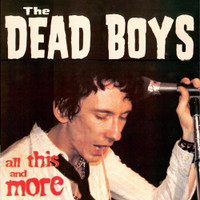 DEAD BOYS - All This and More -Live 77 and 78 CBGBs!  LAST COPIES DBL  CD