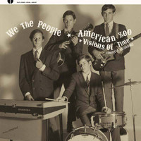 WE THE PEOPLE (CA)/AMERICAN ZOO -Visions of Time/ Complete Recordings    insert/booklet with rare photos and detailed liner notes -  LP