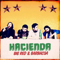 HACIENDA -Big Red and Barbacoa  (prod by Dan of the Black Keys- blues/pop)CD