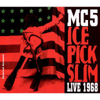 MC5 -Ice Pick Slim Live 1968 WAREHOUSE FIND -  CD