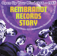 REMBRANDT RECORDS STORY-OPEN UP YOUR MIND 1966-67 - PLUS+ 7(rare Chicago garage psych)-  COMP LP