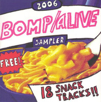 BOMP ALIVE SAMPLER 2006  -VA   digipack CD  18 Snack Tracks.   COMP CD