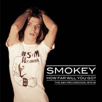SMOKEY  - How Far Will You Go? The S&M Recordings 1973-81-  CD