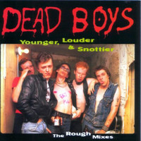 DEAD BOYS - Younger, Louder & Snottier WAREHOUSE FIND- LAST COPIES! (Rough mixes from 78)LP