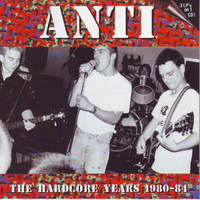 ANTI   - The Hardcore Years  1980-84- LAST COPIES  CD