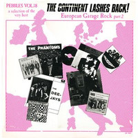 PEBBLES  - Vol. 18 -The Continent Lashes Back! European Garage Rock Part 2 -  COMP LP