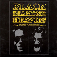 BLACK DIAMOND HEAVIES  Every Damned Time-YELLOW  VINYL- AUTOGRAPHED !-  LP