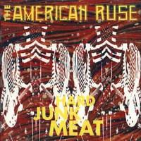 AMERICAN RUSE- HARD JUNK MEAT CD