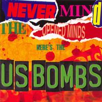 U.S BOMBS  - Never Mind the Opened Minds- AUTOGRAPHED!-  LP