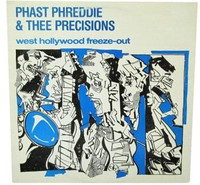 PHAST PHREDDIE  - And the Precisions - West Hollywood Freeze Out -backroom find!- LP