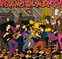 $5 MINT BUT UNSEALED! INSTRUMENTAL MADNESS  - VA- COMPILED BY GREG SHAW , PEBBLES STYLE!~   COMP LP