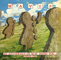 WAVES   Vol 2- ANTHOLOGY OF NEW MUSIC SPRING 1980 With Toasters, Pointed Sticks, and more GATEFOLD (NO SHRINK, LIGHT SHOPWEAR )  LP