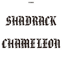 SHADRACK CHAMELEON - ST (Iowa 1972 Traffic/Donovan style)