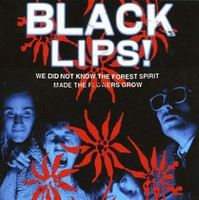BLACK LIPS   - We Did Not Know the Forest Spirit Made the Flowers Grow-180 gram ELECTRIC BLUE VINYLLP