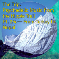 Trip #2  -Psychedelic Music From The Hippie Trail Pt. 2 OF 4 - From Turkey To NepaL - COMP LP