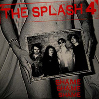 SPLASH 4  - Shame Shame Shame (70s punk inspired )  CD