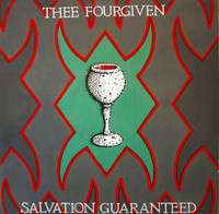 THEE FOURGIVEN-Salvation Guaranteed  LAST COPIES! LP