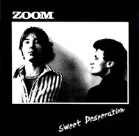 ZOOM -Sweet Desperation (Toronto proto-punk, recorded 1976-1980,  with the B GIRLS!) LP