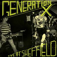 GENERATION X  Live At Sheffield (1978 recordings) 180 GRAM LP