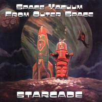 STARCADE   -SPACE VACUUM FROM OUTER SPACE (B52s, Roxy Music style) CD
