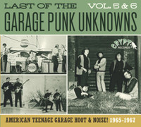 LAST OF THE GARAGE PUNK UNKNOWNS Vol  5 & 6 -Thirty-two prime slabs of mid-60s USA garage punk aceness ! COMP CD