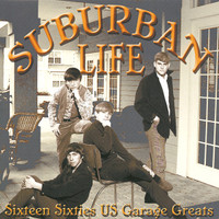 SUBURBAN LIFE  - VA Sixteen Sixties US Garage Greats- COMP LP