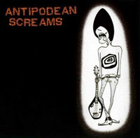 ANTIPODEAN SCREAMS -The Australian underground 2003 (BEST IN OZ GARAGE UNDERGROUND)COMP CD