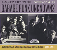 LAST OF THE GARAGE PUNK UNKNOWNS Vol  7&8 -HEARTBROKEN AMERICAN GARAGE JANGLE MISERY 1965-1967-  COMP CD