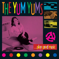 YUM YUMS- PLAY GOOD MUSIC (60s style power pop) LP