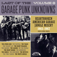LAST OF THE GARAGE PUNK UNKNOWNS VOL 8  -HEARTBROKEN AMERICAN GARAGE JANGLE MISERY 1965-1967-  GATEFOLD  COMP LP