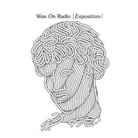 WAX ON RADIO- EXPOSITION - CD