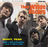 WYLDE OSCARS, THE- Right, Yeah (60s style GARAGE PUNK)IMPORT CD