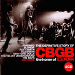 DEFINITIVE STORY OF CBGB- The Home Of U.S. Punk- DBL CD-   COMP CD