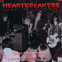 HEARTBREAKERS  -What Goes Around with JOHNNY THUNDERS  WAREHOUSE FIND last copies -   CD